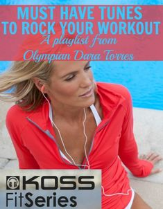 Must Have Tunes to Rock your Workout! From Olympian Dara Torres. #sponsored @KossCorporation