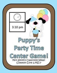 Telling Time Center Game - Puppy's Party Time! $ ~By www.FernSmithsClassroomIdeas.com