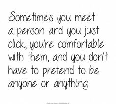 This has become one of the truest things ever in my life lately. My family, my best friend, and everybody else in my life.