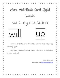 Included in this set are flashcards/word wall cards for Fry High Frequency Word List 51-100 printed in a handwriting font. They can be printed for ...