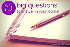 15 big questions to answer in your journal - Eat Spin Run Repeat