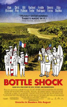 """Bottle Shock (2008) The story of the early days of California wine making featuring the now infamous, blind Paris wine tasting of 1976 that has come to be known as """"Judgment of Paris""""."""