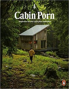 Amazon.fr - Cabin Porn: Inspiration for Your Quiet Place Somewhere - Zach Klein, Steven Leckart - Livres