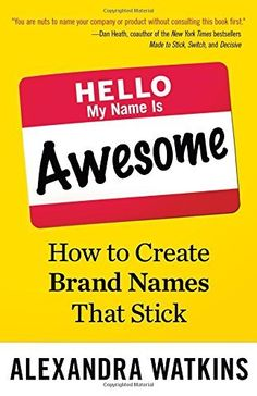 Hello, My Name Is Awesome: How to Create Brand Names That Stick by Alexandra Watkins, http://www.amazon.com/dp/1626561869/ref=cm_sw_r_pi_dp_Tglaub1H2AF7M