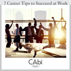 #CAbi - Career advice: 7 tips to help turn your goals into results. Click on the image and visit our blog and read more. #career #worktips