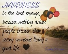 happiness is the best revenge, inspir, quot