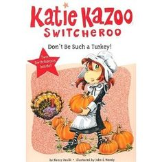 Don't Be Such a Turkey! (A Katie Kazoo Switcheroo book) by Nancy Krulik. JF KRU.