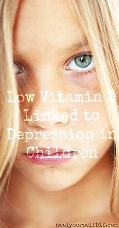 Low Vitamin D Linked to Depression in Children   www.healyourselfDIY.com