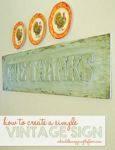 Step-by-step tutorial for creating a vintage sign...perfect for Thanksgiving {or any holiday}.
