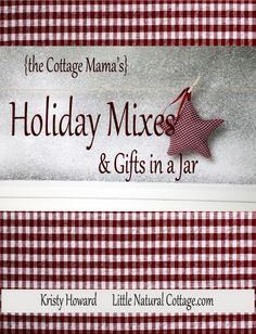 """""""Holiday Mixes & Gifts in a Jar"""""""
