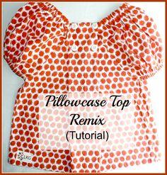 Pillowcase Top Remix (Tutorial) || LittleKidsGrow