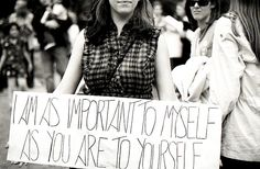 I am as important to myself as you are to yourself