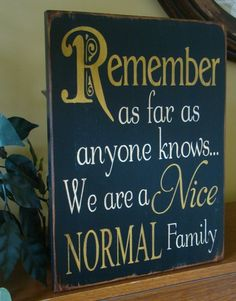 OMG i'm so going to make this for our house hahah family humor, font styles, decorating ideas, front doors, hous, kitchen, families, family signs, family motto