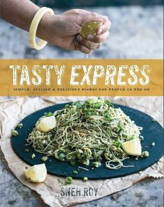 Buy Tasty Express: Simple, Stylish & Delicious Dishes For People On The Go (General Cookery Book) by Sneh Roy (9780857983527) Online at Bookworld with free shipping $29.99