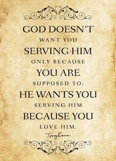 Serving God because we love Him...
