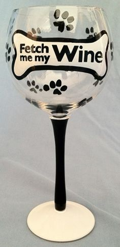 Wine glass for dog lovers - I WISH that could happen!
