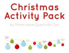 Christmas Activity Pack - Moms Have Questions Too