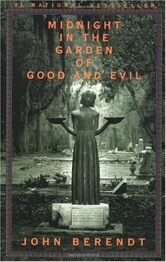 Midnight In The Garden Of Good And Evil by John Berendt (cover photo from a Cemetery in Savannah, Georgia)