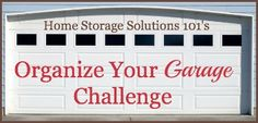 Step by step instructions for organizing your garage.