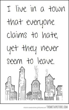 The town I live in…