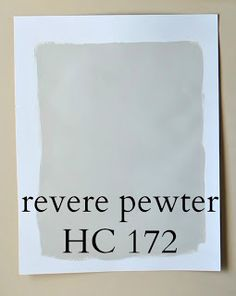 Picking the Perfect Gray Paint {Revere Pewter}  to light for livingroom  Revere Pewter is very nice, but be careful, it DOES have a slight green undertone in it