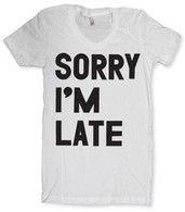 Sorry I'm late...nuff said