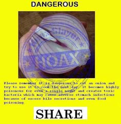 Hoax - Onions Create Toxic Bacteria: - A new social media variant of this hoax is gaining momentum. The claims in the message are false.