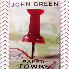 """Paper Towns by John Green """"A paper town for a paper girl."""""""