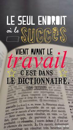 Le seul endroit où le succès vient avant le travail, c'est dans le dictionnaire #Inspiration #Quote