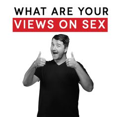 Sex. A topic that hu