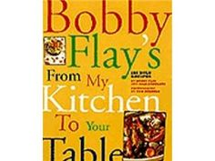 Buy Bobby Flay's From My Kitchen To Your Table (Hardcover) by Flay, Bobby at Food Network Store. Get the same Cookbooks and the Food Network chefs use, along with reviews, kitchen tips and more. Cook Food Network kitchenware like a star with kitchenware from the Food Network Store.