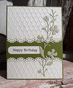 Happy Birthday/pretty use of die cuts/embossing - could be used for a bustier card