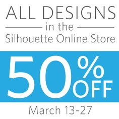 All designs in the Silhouette Online Store are 50% off from March 13-27! Dream it up. Cut it Out (and share your projects with us!). #silhouettecameo #silhouetteportrait