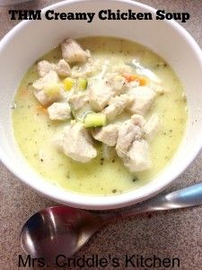THM Creamy Chicken Soup - Mrs. Criddles Kitchen