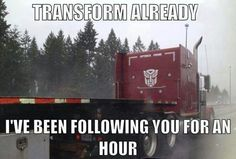 Love this! geek, transform, roll, truck, epic win, funny humor, funny pictures, funni, funny memes