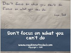 Napkin Note: Don't focus on what you can't do. Focus on what you can do.   Pack. Write. Connect.