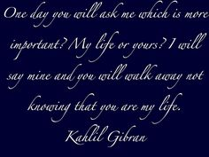 Kahlil Gibran- love this quote