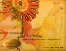 Memories In The Making is an art program designed for people with Alzheimer's disease. The program was created by the Orange County Chapter of the Alzheimer's Association. This book will provide the information needed to facilitate small and medium sized groups, as well as to work with an individual at home.