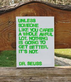 """Happy birthday Dr. Seuss (March 2) - Coupon Code """"HO3LOVESSEUSS"""" FOR 25% off in my shop on any Dr. Seuss canvas or custom Seuss quote.  This one is a 12x16 Dr. Suess quote from The Lorax.  Hand painted/hand stamped by Houseof3,"""