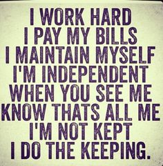 Quotes and sayings  : independent : work hard : like a boss
