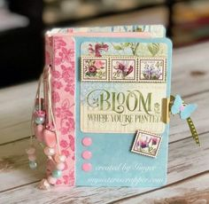 Graphic 45 Bloom Passport Book – My Sisters Scrapper