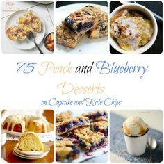 75 Peach and Blueberry Desserts Recipes - Cupcakes & Kale Chips