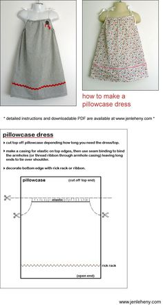 template for pillow case dress. PINNER SAYS----Best/easiest one I could find. I was able to make my 14 month old daughter a really cute dress from one of our old pillow cases and some super cute ribbon in one evening... and that was by hand stiching (stupid cheap broken sewing machine)