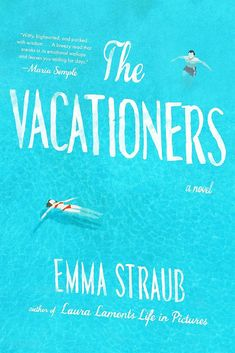 Laura Lamont's Life in Pictures author Emma Straub writes about one family's two-week trip to the island of Mallorca in The Vacationers, a story about the complicated up-and-down dynamics among family and friends. Out May 29