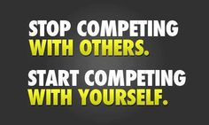 Stop competing with others. Start competing with yourself. #calstrength #weightlifting #motivation