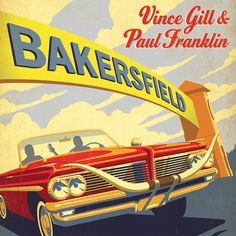 Find the album BAKERSFIELD by Vince Gill & Paul Franklin in our catalog: http://highlandpark.bibliocommons.com/item/show/2274028035_bakersfield