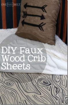 Faux Wood Crib sheet tutorial- easy way to add a cool pattern to a nursery or bedroom!