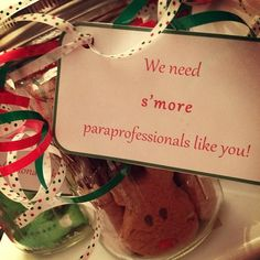 """""""We need s'more paraprofessionals like you!""""   Christmas gifts I gave to the paraprofessionals at my campus."""