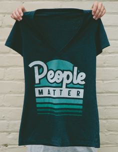 People Matter! Get this awesome #Sevenly motto on a shirt THIS WEEK ONLY!