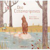 Oso cazamariposas / Bear butterflies hunting (Spanish Edition) by ISERN SUSANNA 9788498713787 [MAR 2014]